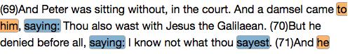 Peter's denial of Jesus at Matthew 26:71.